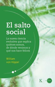 """El salto social """"La nueva ciencia evolutiva que explica quiénes somos, de dónde venimos y"""""""
