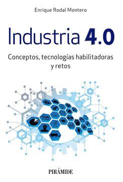 """Industria 4.0 """"Conceptos, tecnologías habilitadoras y retos"""""""