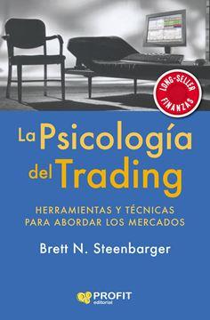 """La psicología del trading """"Herramientas y técnicas para abordar los mercados"""""""