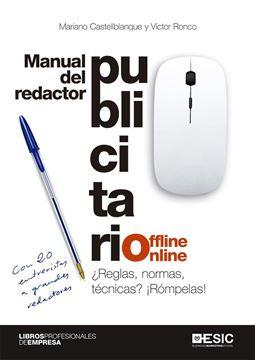 """Manual del redactor publicitario offline-online """"¿Reglas, normas, técnicas? ¡Rómpelas!"""""""