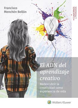 """El ADN del aprendizaje creativo """"Redescubrir la creatividad como experiencia de vida"""""""