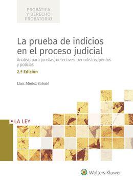 """Prueba de indicios en el proceso judicial, La, 2ª ed, 2020 """"Análisis para juristas, detectives, periodistas, peritos y policías"""""""