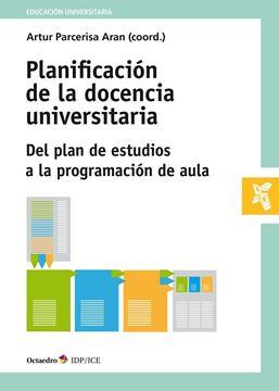 """Planificación de la docencia universitaria """"Del plan de estudios a la programación de aula"""""""
