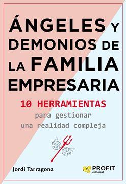 """Ángeles y demonios de la familia empresaria """"10 herramientas para gestionar una realidad compleja"""""""
