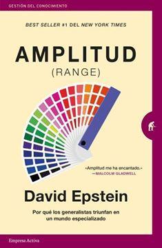 """Amplitud (Range) """"Por qué los generalistas triunfan en un mundo especializado"""""""