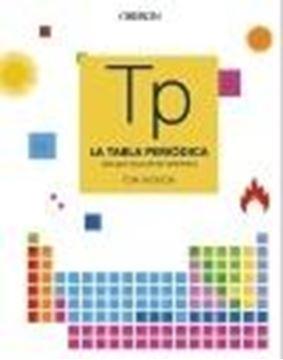 """Tabla periódica, La """"Una guía visual de los elementos"""""""