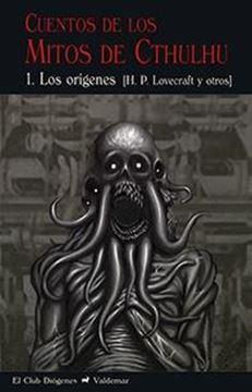 """Cuentos de los Mitos de Cthulhu 1 """"Los orígenes"""""""