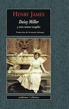 """Daisy Miller """"Y otros cuentos escogidos"""""""