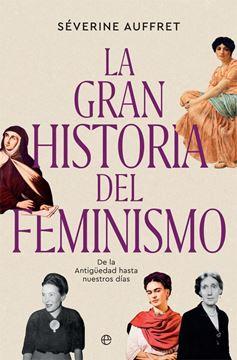 """La gran historia del feminismo """"De la Antigüedad hasta nuestros días"""""""