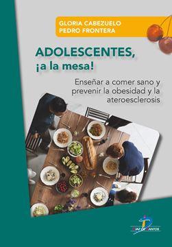 """Adolescentes !a la mesa! """"Enseñar a comer sanoy prevenir la obesidad y la ateroesclerosis"""""""