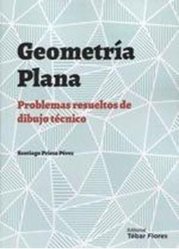 """Geometría plana """"Problemas resueltos de dibujo técnico"""""""