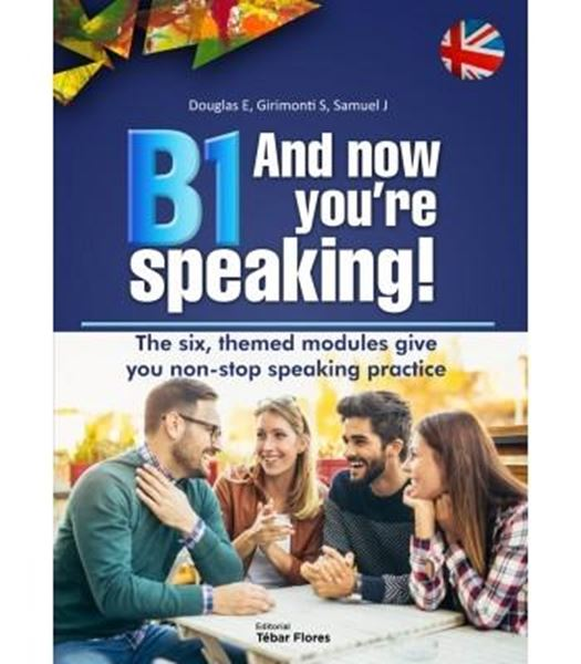 B1 And now you're speaking