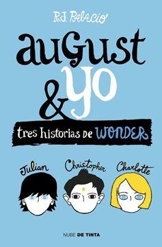"""Wonder. August y yo """"Tres historias de Wonder"""""""