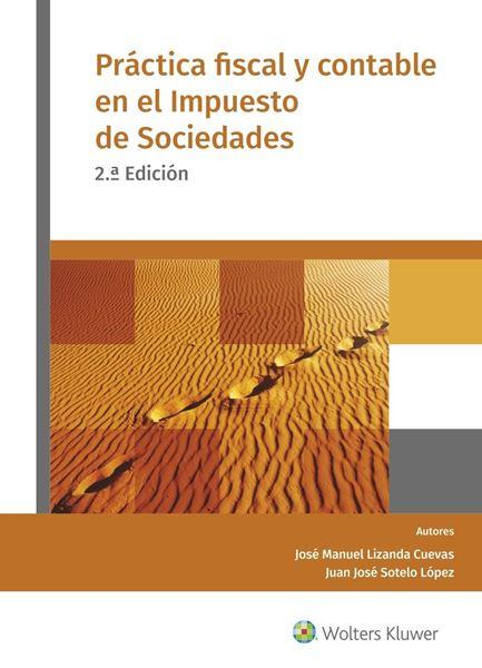 Práctica fiscal y contable en el Impuesto de Sociedades, 2ª ed, 2020