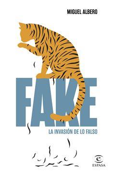 """Fake """"La invasión de lo falso"""""""