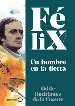 Félix. Un hombre en la tierra, 2020