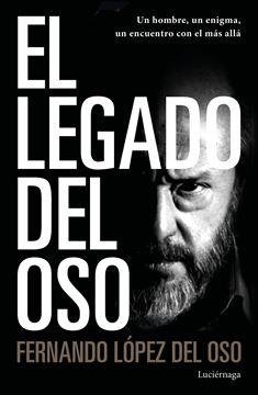 """Legado del oso, El, 2020 """"Un hombre, un enigma, un encuentro con el más allá"""""""