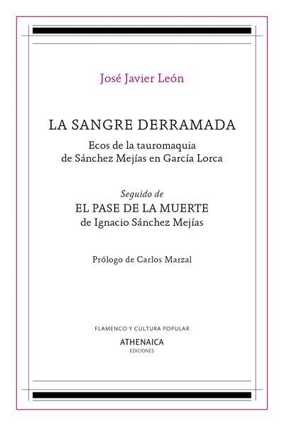 """Sangre derramada, La """"Ecos de la tauromaquia de Sánchez Mejías en García Lorca"""""""
