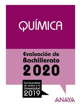 """Química. Evaluación de Bachillerato 2020 """"Con las pruebas de acceso a la universiddad 2019"""""""