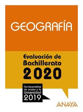 """Geografía. Evaluación de Bachillerato 2020 """"Con las pruebas de acceso a la univerdidad 2019"""""""