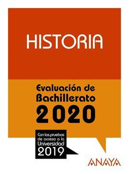 """Historia. Evaluación de Bachillerato 2020 """"Con las pruebas de acceso a la univerdidad 2019"""""""