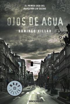 """Ojos de agua """"El primer caso del inspector Leo Caldas"""""""