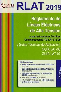 """Reglamento de Líneas Eléctricas de Alta Tensión (RLAT), 2019 """"y sus instrucciones técnicas complementarias ITC-LAT 01 A 09"""""""