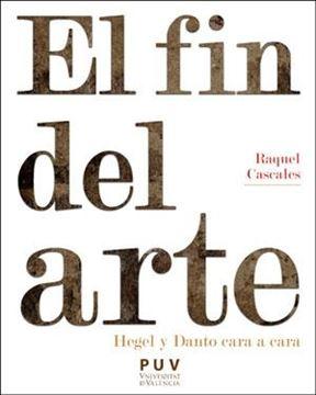 """Fin del arte, El """"Hegel y Danto cara a cara"""""""