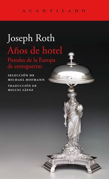 """Años de hotel, 2020 """"Postales de la Europa de entreguerras"""""""