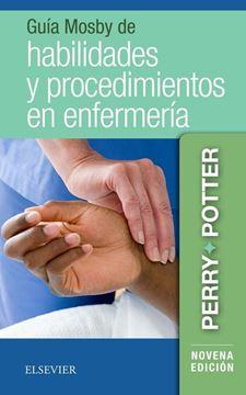 Guía Mosby de habilidades y procedimientos en enfermería, 9ª ed, 2019