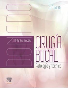 """Donado. Cirugía bucal, 5ª ed, 2019 """"Patología y técnica"""""""
