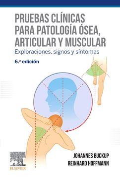 """Pruebas clínicas para patología ósea, articular y muscular, 6ª ed, 2019 """"Exploraciones, signos y síntomas"""""""