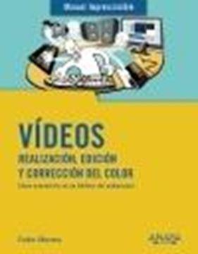 """Vídeos. Realización, edición y corrección del color """"Manual imprescindible"""""""