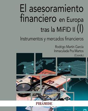 """El asesoramiento financiero en Europa tras la MiFID II (I) """"Instrumentos y mercados financieros"""""""