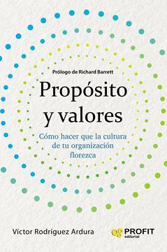 """Propósito y valores """"Cómo hacer que la cultura de una organización florezca"""""""