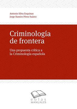 """Criminología de frontera """"Una propuesta crítica a la criminología española"""""""