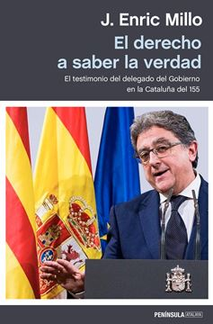 """Derecho a saber la verdad, El """"El testimonio del delegado del Gobierno en la Cataluña del 155"""""""