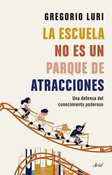 """Escuela no es un parque de atracciones, La """"Una defensa del conocimiento poderoso"""""""