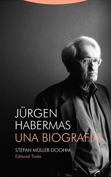 """Jürgen Habermas """"Una biografía"""""""