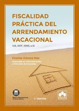 """Fiscalidad práctica del arrendamiento vacacional """"IVA, IRPF, IRNR, e IS"""""""
