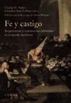 """Fe y castigo """"Inquisiciones y consistorios calvinistass en el mundo moderno"""""""