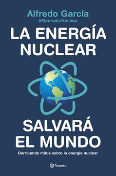 """Energía nuclear salvará el mundo, La """"Derribando mitos sobre la energía nuclear"""""""