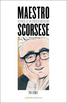 """Maestro Scorsese, 2020 """"Retratos de un cineasta americano"""""""