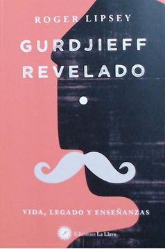 """Gurdjieff Revelado """"Vida, legado y enseñanzas"""""""