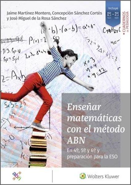 """Enseñar matemáticas con el método ABN """"En 4º, 5º y 6º y preparación para la ESO"""""""