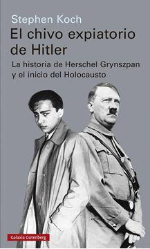 """Chivo expiatorio de Hitler, El, 2020 """"La historia de Herschel Grynszpan y el inicio del Holocausto"""""""