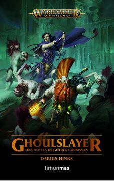 """Ghoulslayer, 2020 """"Una novela de Gotrek Gurnisson"""""""