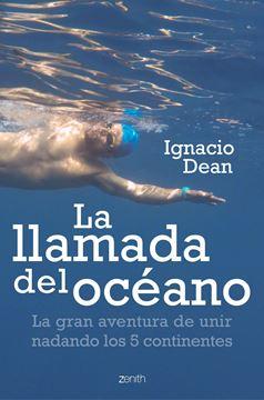 """Llamada del océano, La """"La gran aventura de unir nadando los 5 continentes"""""""