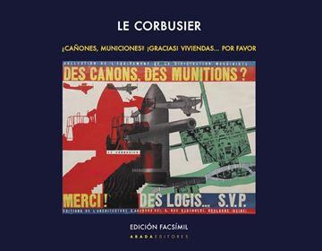 """¿Cañones, municiones? ¡Gracias! Viviendas... por favor """"Una exposición, un pabellón y un libro: Le Corbusier, 1937-1938"""""""