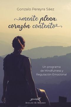 """Mente plena, corazón contento """" Un programa de Mindfulness y Regulación Emocional"""""""